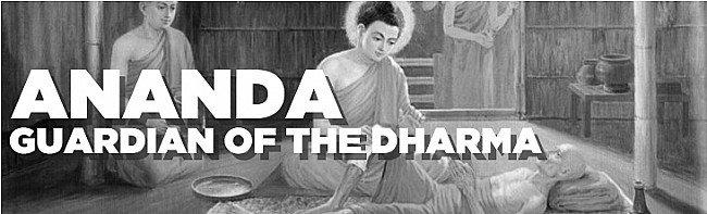 Ananda, Guardian of the Dharma